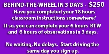 You Can Complete The 6 Hours Behind Wheel And Observation In 3 Days By Doing 2 Of Each Per Day Or